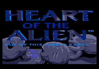 Heart of the Alien: Out of this World Parts I and II