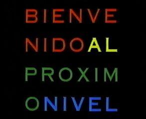 293px-BienvenidoalProximoNivel_title.jpg